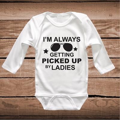 I M Always Getting Picked Up By Ladies Funny Onesies