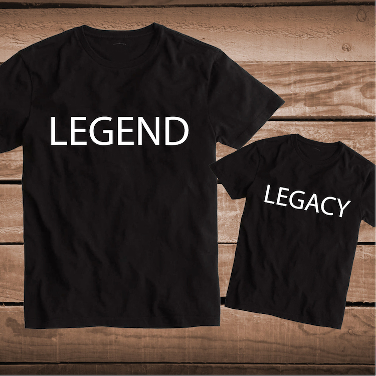 legend legacy matching parent and child tee father and son custom tees custom tees for dad. Black Bedroom Furniture Sets. Home Design Ideas