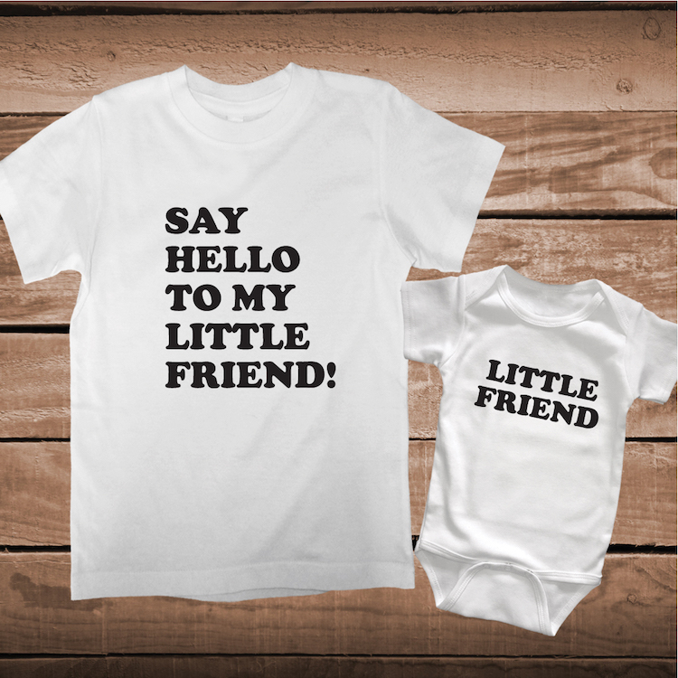 4a6b63a5 Say Hello To My Little Friend Matching Tees _ Matching Custom ...