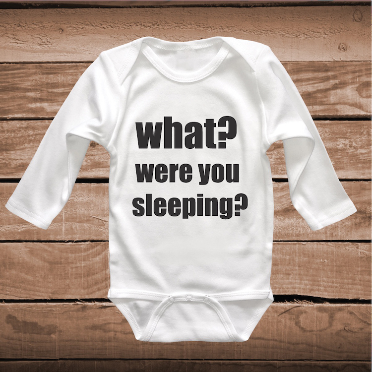c7d185434 What? Were You Sleeping Funny Baby Bodysuit _ Clever Sayings Onesies ...