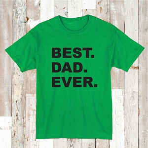 Best Dad Ever Custom Tee Gift