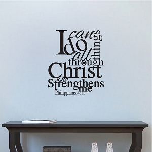 I Can Do All Things Through Christ Who Strengthens Me Wall Decal Quote