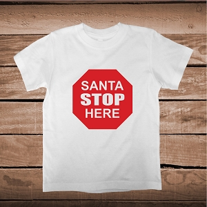 Santa Stop Here T Shirt Tee Baby Clothes