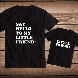 Say Hello To My Little Friend Matching Tees