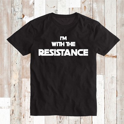 I'm With The Resistance Custom Shirt