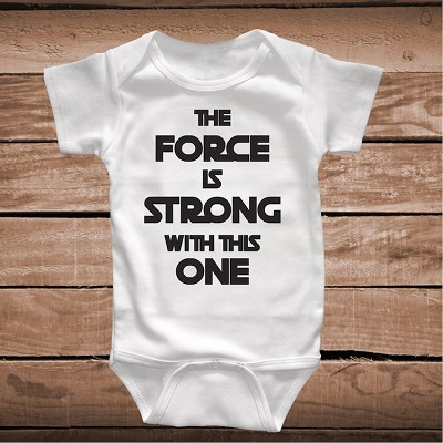 The Force Is Strong With This One Custom Onesie or Tee